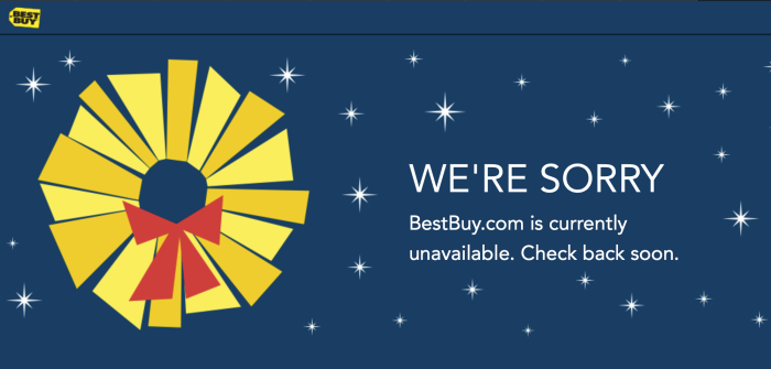 "Screenshot of Best Buy's site unavailable page. Reads: ""We're sorry. BestBuy.com is currently unavailable. Check back soon."""