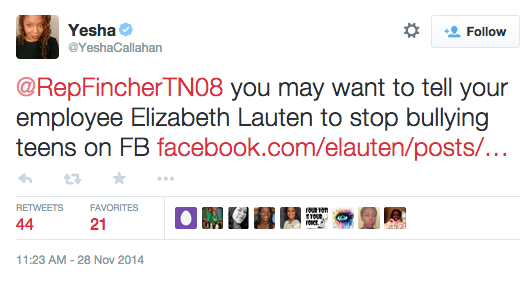 "Callahan tweets, ""@RepFincherTN08 you may want to tell your employee Elizabeth Lauten to stop bullying teens on FB https://www.facebook.com/elauten/posts/10102160412473103?comment_id=10102160980035703&notif_t=like …"