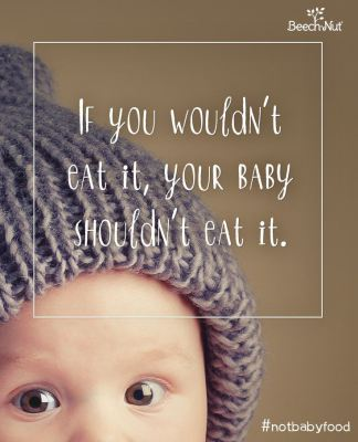 "Image of the top half of a baby's face with the copy ""If you wouldn't eat it, your baby shouldn't eat it."""
