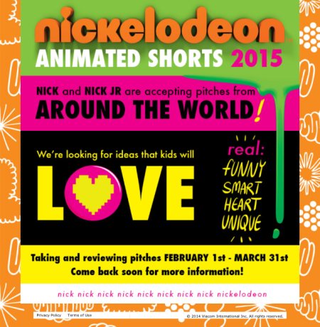 Screenshot of the Nickelodeon animated shorts landing page, which has the text: Nickelodeon Animated Shorts 2015. Nick and Nick Jr are accepting pitches from AROUND THE WORLD. We're looking for ideas that kids will LOVE. Real, funny, smart, heart, unique. Taking and reviewing pitches Feb 1 - Mar 31. Come back soon for more information.