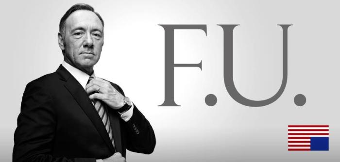 Image of Frank Underwood, the main character of House of Cards, played by Kevin Spacey, alongside the letters F.U. and an icon of the American flag turned upside down