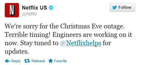 A screenshot of a Netflix tweet from Dec 24 2012, that reads: We're orry for the Christmas Eve outage. Terrible timing. Engineers are working on it now. Stay tuned to @Netflixhelps for updates.